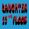LAUGHTER on the 23rd Floor :
