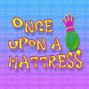 Once Upon A Mattress! The Green Brook Muses - Nothing Quiet or Shy! Good Job! :