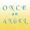 ONCE AN ANGEL. Wonderful! Main Street Theatre Company. :